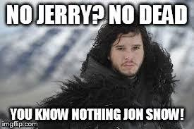 You know nothing- dead